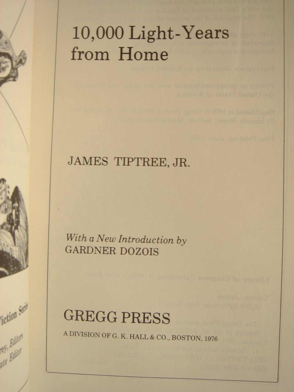 10,000 LIGHTYEARS FROM HOME, by James Tiptree, Jr. (Alice Sheldon) - 1976 [Gregg Press]