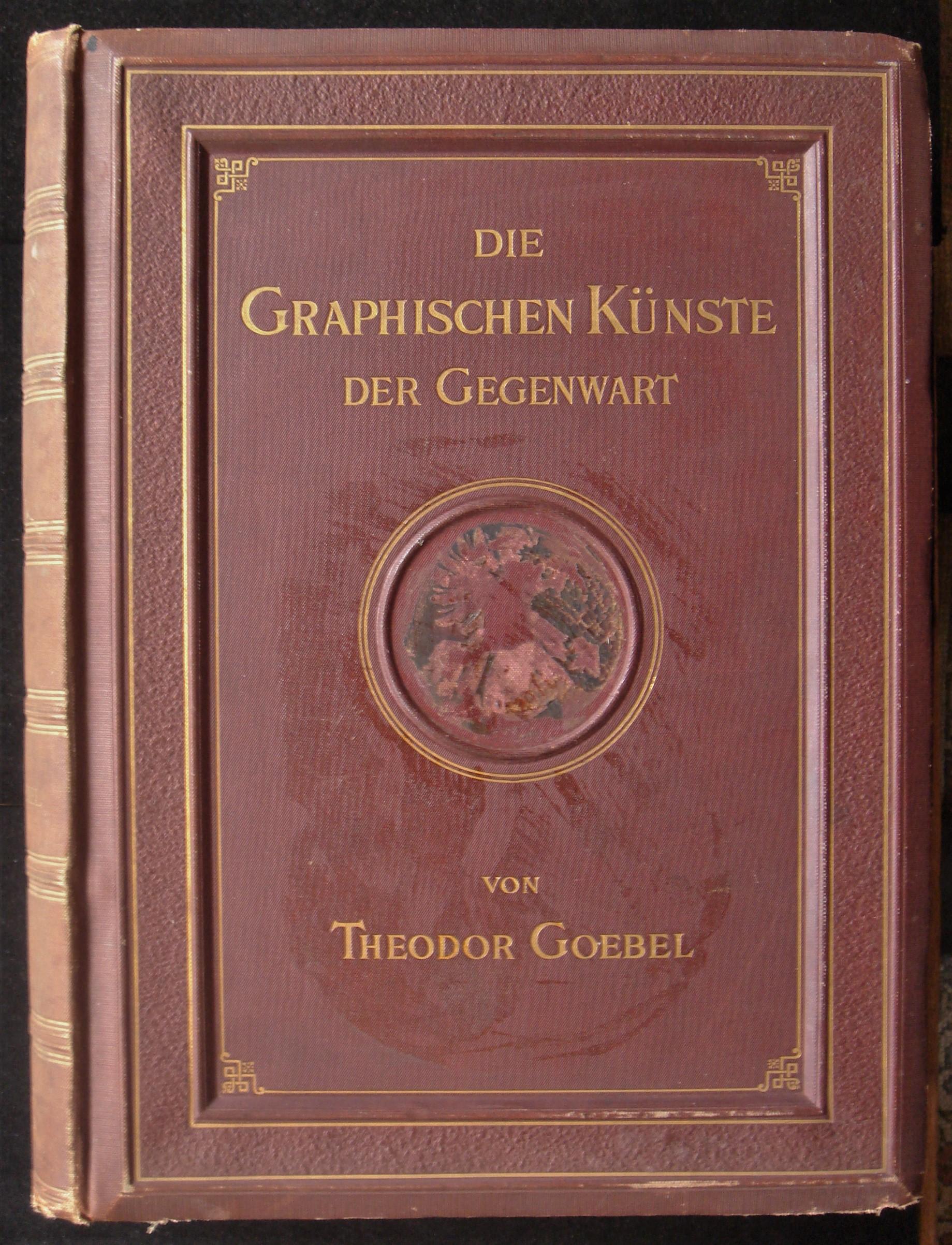DIE GRAPHISCHEN KUNSTE DER GEGENWART, by Theodor Goebel - 1895 [1st Ed]