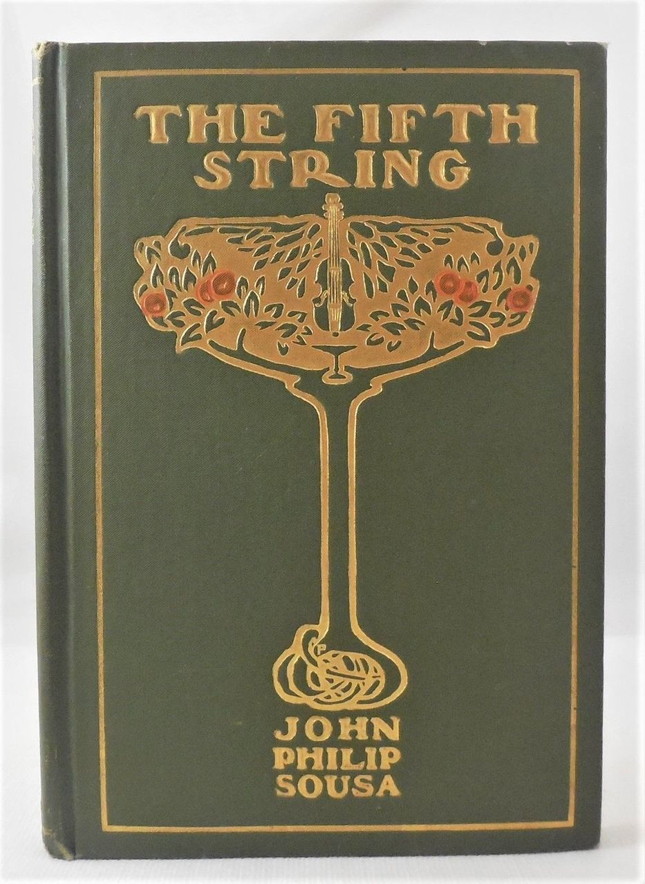 THE FIFTH STRING, by John Philip Sousa; Howard C. Christy (ills) - 1902 [Signed 1st ed]
