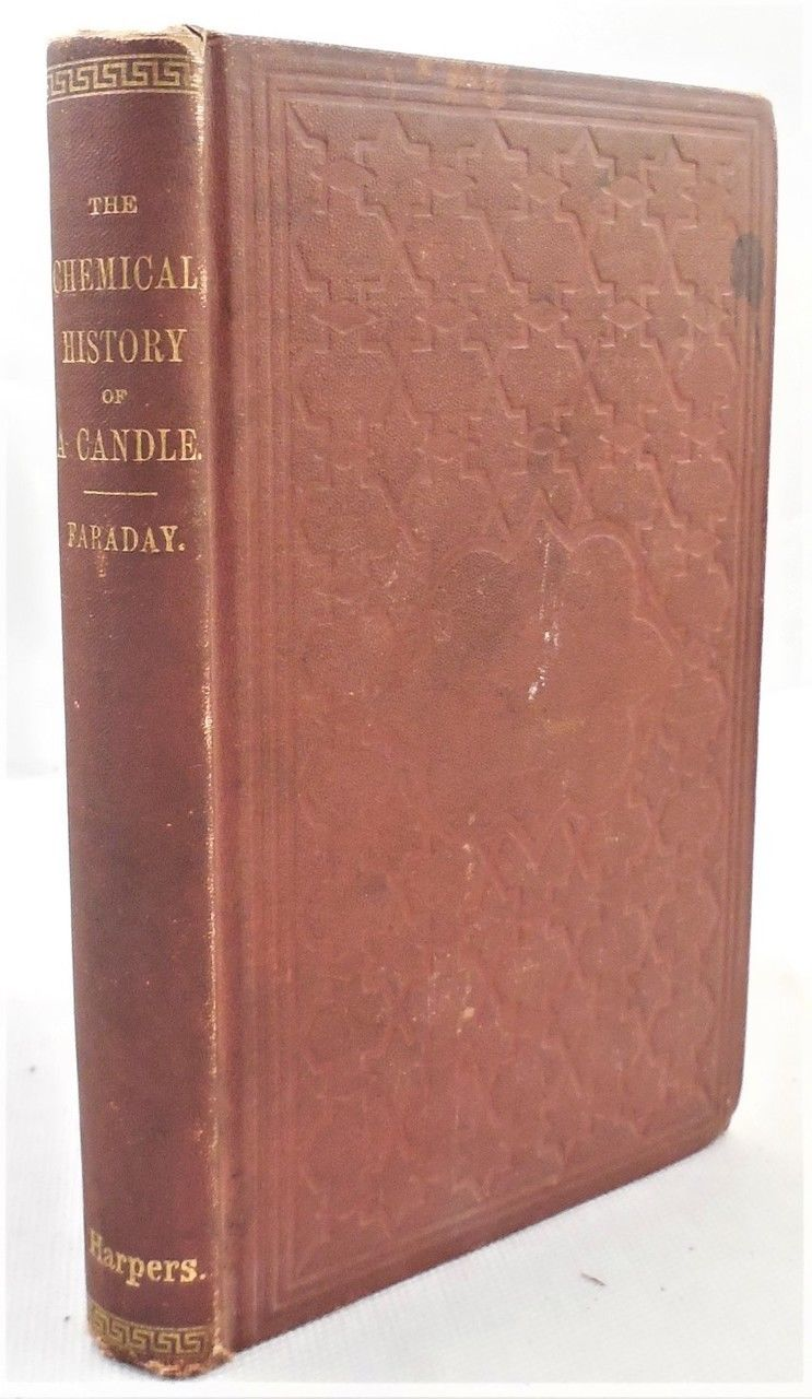 A COURSE OF SIX LECTURES ON THE HISTORY OF A CANDLE, by Michael Faraday - c.1870