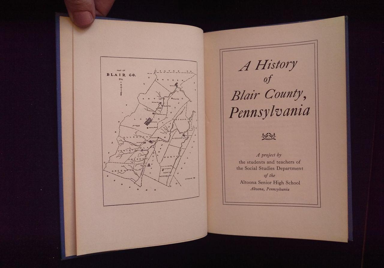 A HISTORY OF BLAIR COUNTY PENNSYLVANIA 1938 Colonial America Altoona central PA