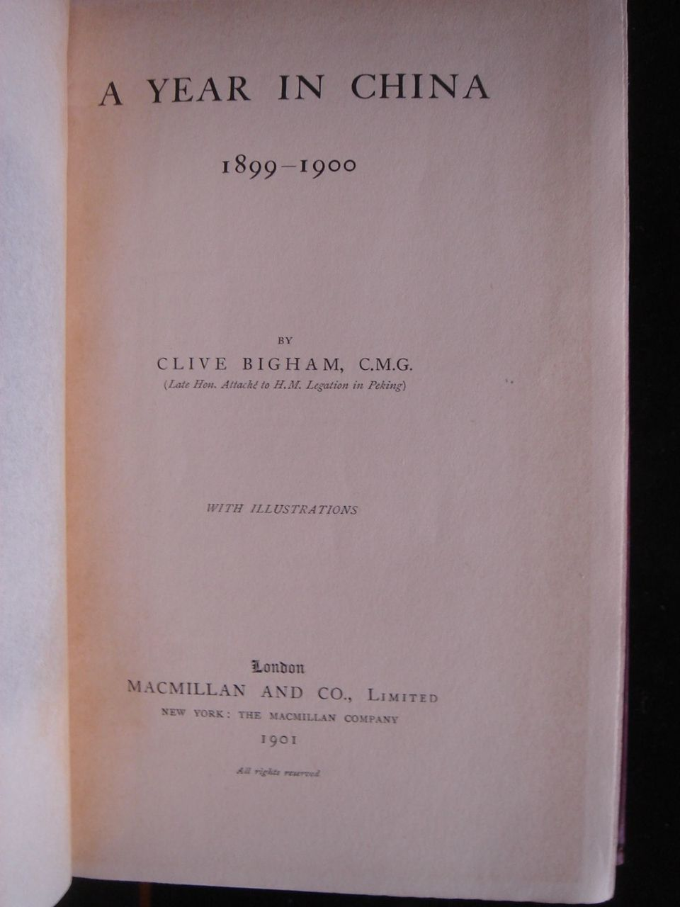 A YEAR IN CHINA 1899-1900, by Clive Bigham - 1901