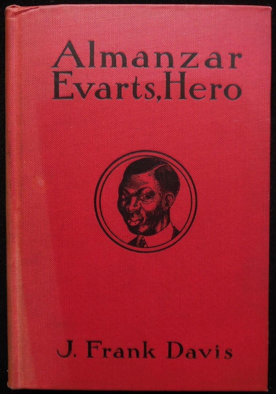 ALMANZAR EVARTS, HERO J.Frank Davis 1925 SIGNED African Black Americana Novel