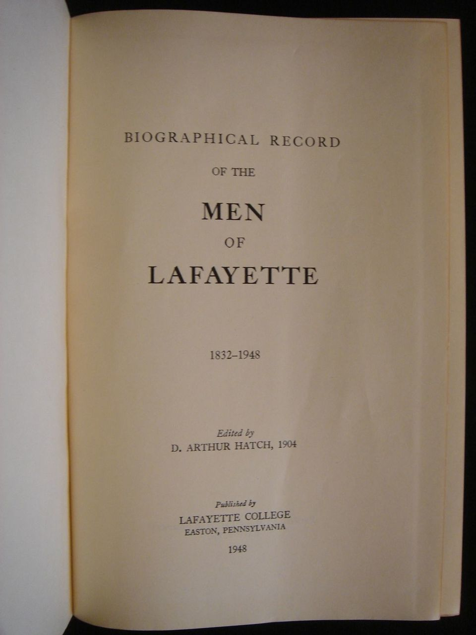 Biographical Record of the Men of Lafayette D Arthur Hatch College History 1948