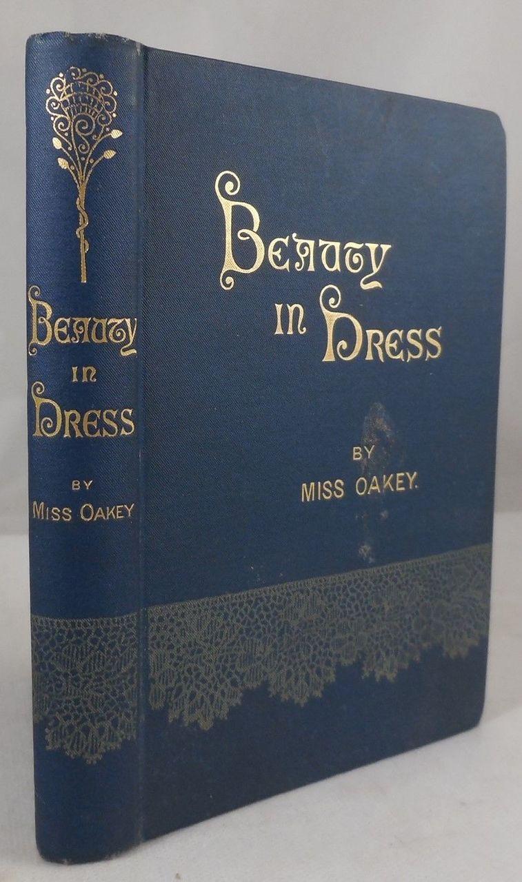 BEAUTY IN DRESS, by Miss Oakey - 1881