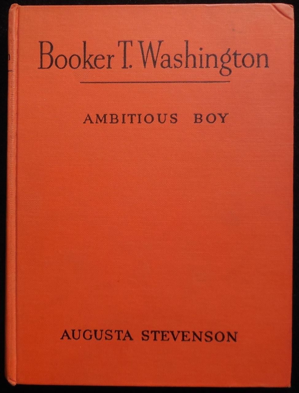 BOOKER T. WASHINGTON: AMBITIOUS BOY, by Augusta Stevenson - 1950 [1st Ed]