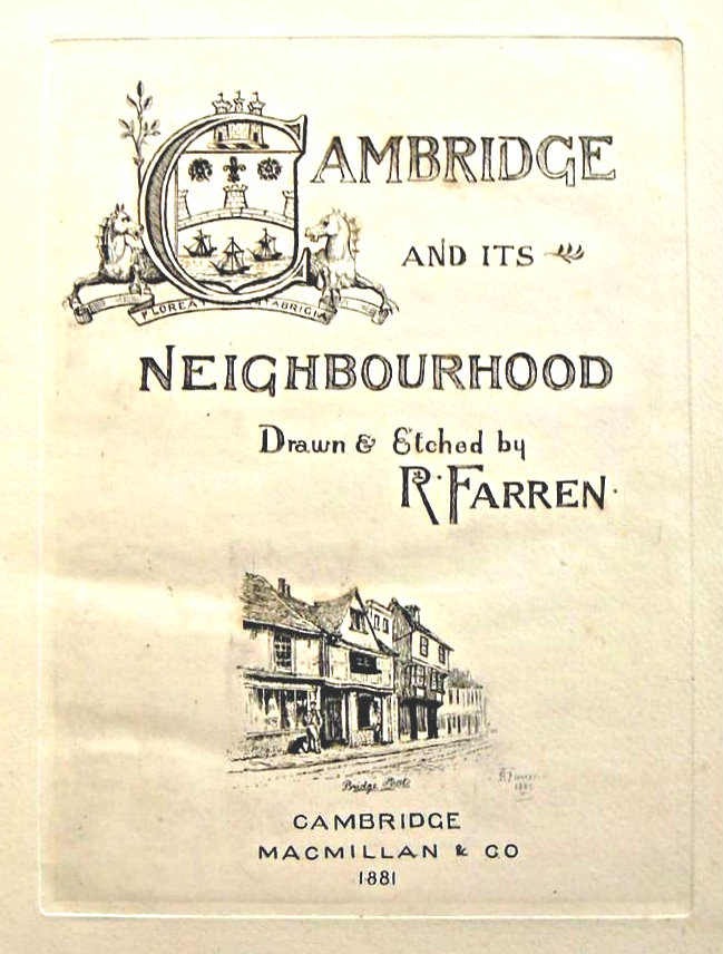 CAMBRIDGE AND ITS NEIGHBOURHOOD, by R. Farren - 1881