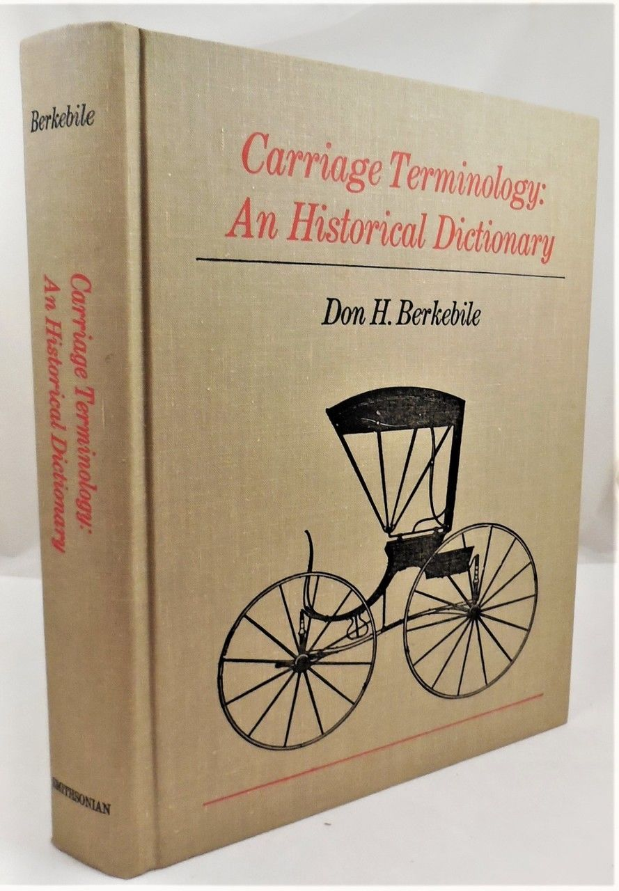 CARRIAGE TERMINOLOGY: AN HISTORICAL DICTIONARY, by Don H. Berkebile - 1978