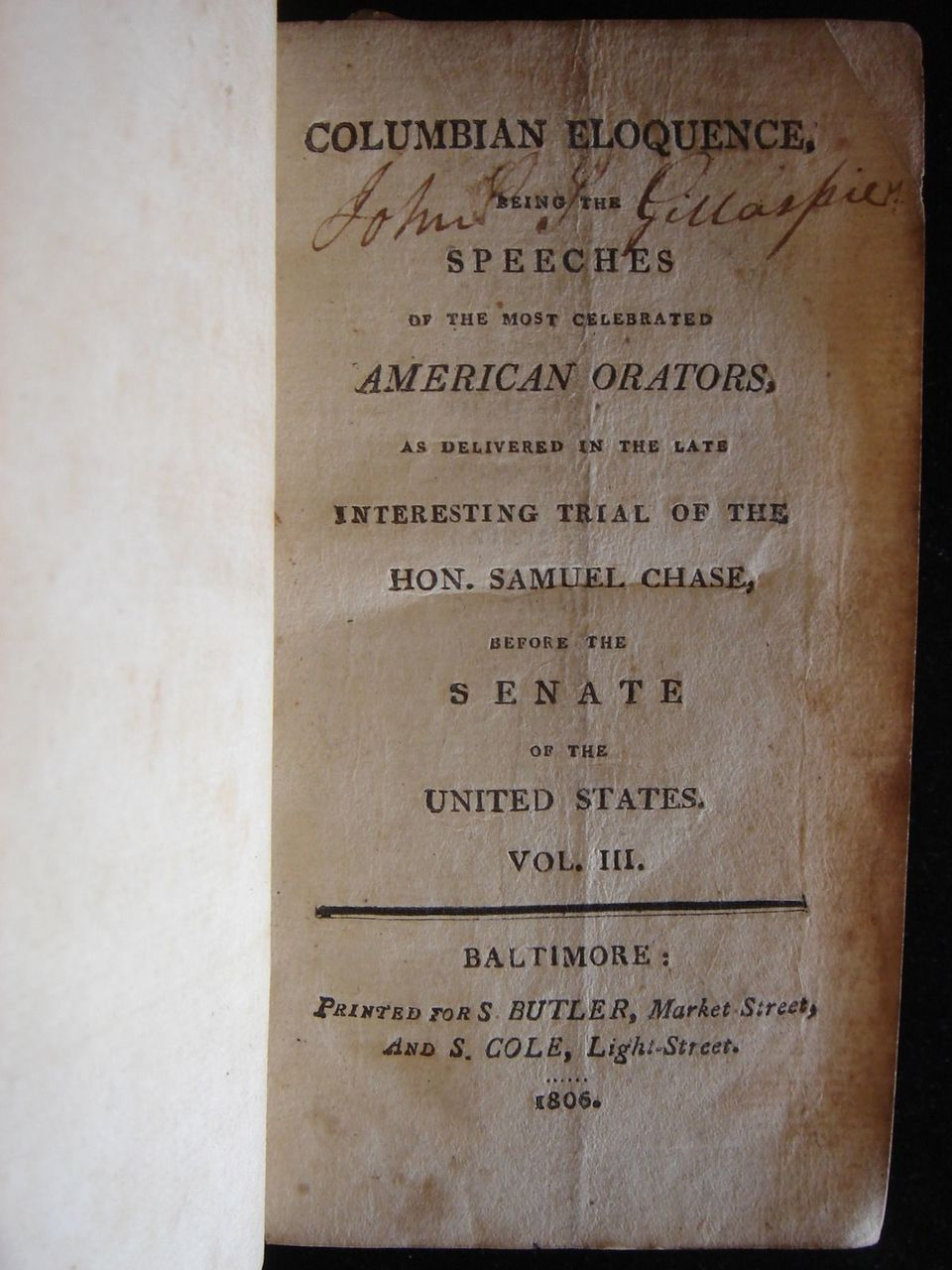 COLUMBIAN ELOQUENCE, Being the Speeches of the Most Celebrated American Orators...Trial of Samuel Chase...- 1806 [Vol 3]