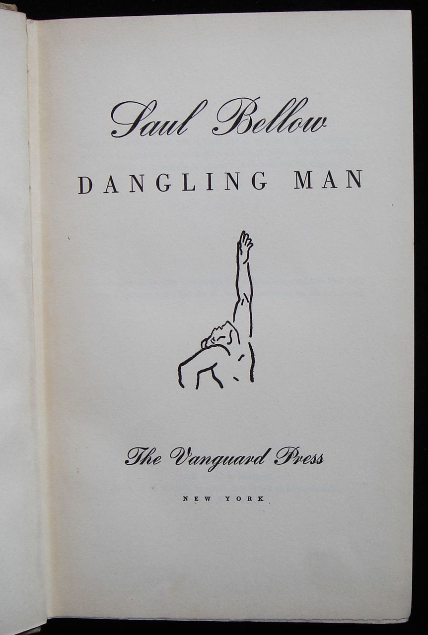 DANGLING MAN, by Saul Bellow - 1944 [1st Ed]