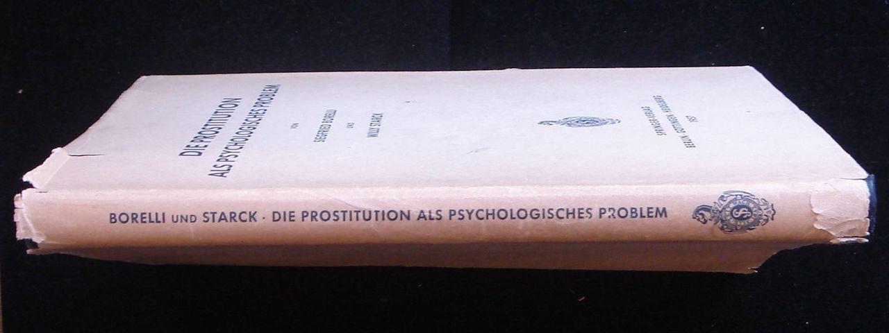 DIE PROSTIUTION ALS PSYCHOLOGISCHES PROBLEM, by Borelli & Starck [SIGNED]