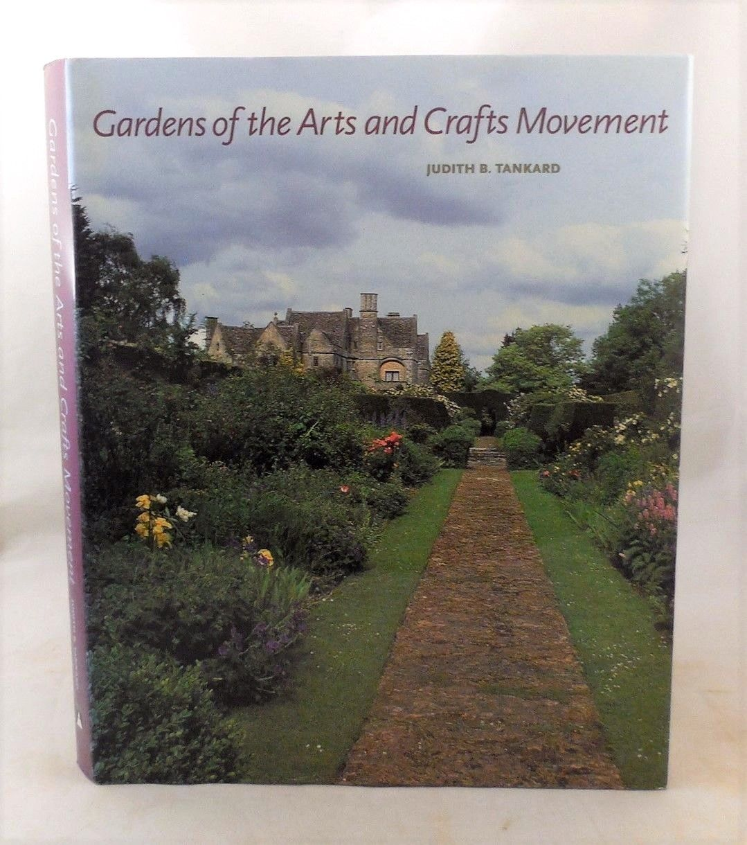 GARDENS OF THE ARTS AND CRAFTS MOVEMENT: REALITY AND IMAGINATION 2004 J Tankard