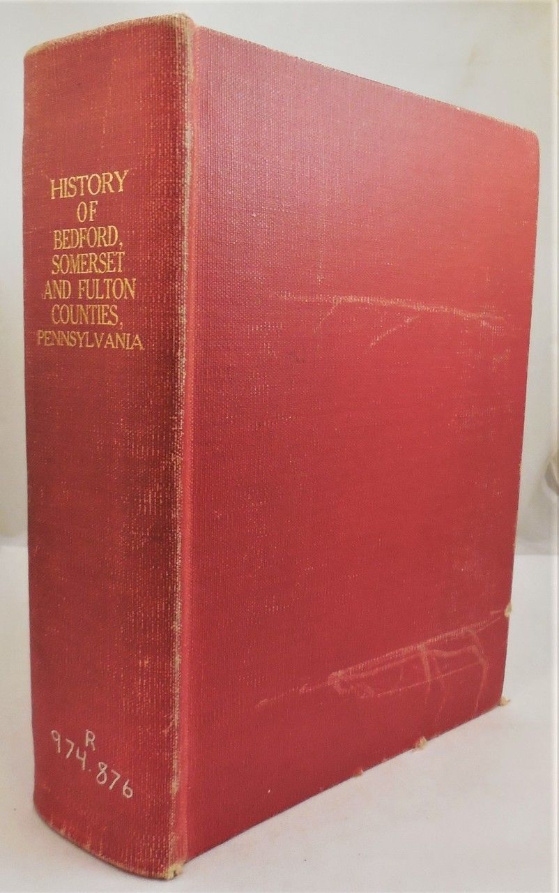 HIST  OF BEDFORD, SOMERSET & FULTON COUNTIES, PA, Unknown - 1884 [1st Ed]  X-lib