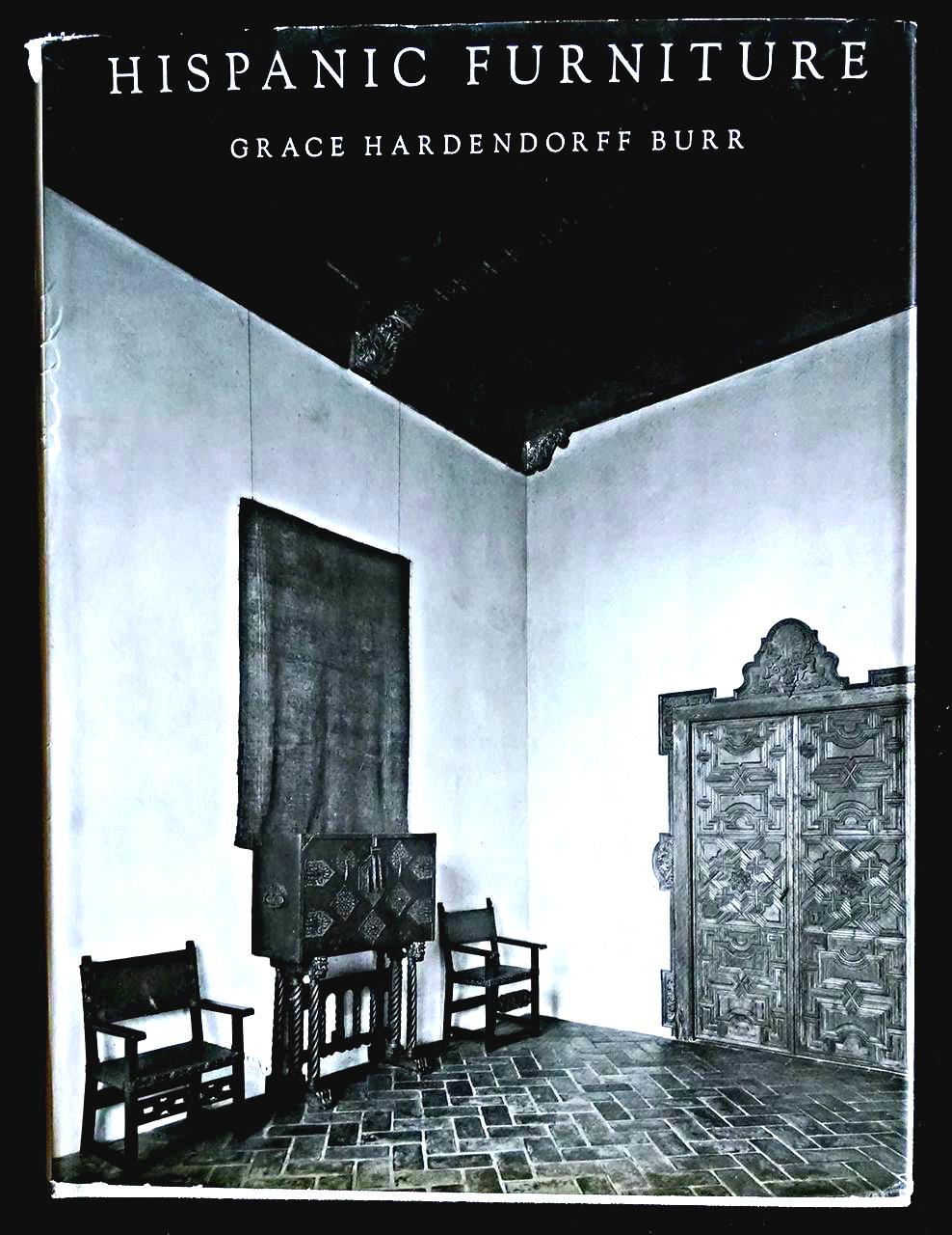 . HISPANIC FURNITURE 15th 18thC  by Grace Hardenoreff Burr  1964  Rev 2nd Ed