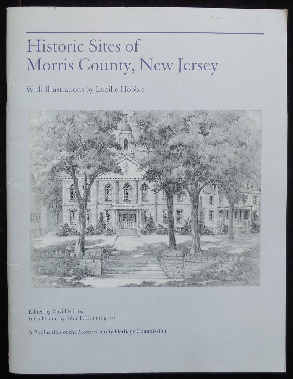 HISTORIC SITES OF MORRIS COUNTY, by David Mitros - 1996