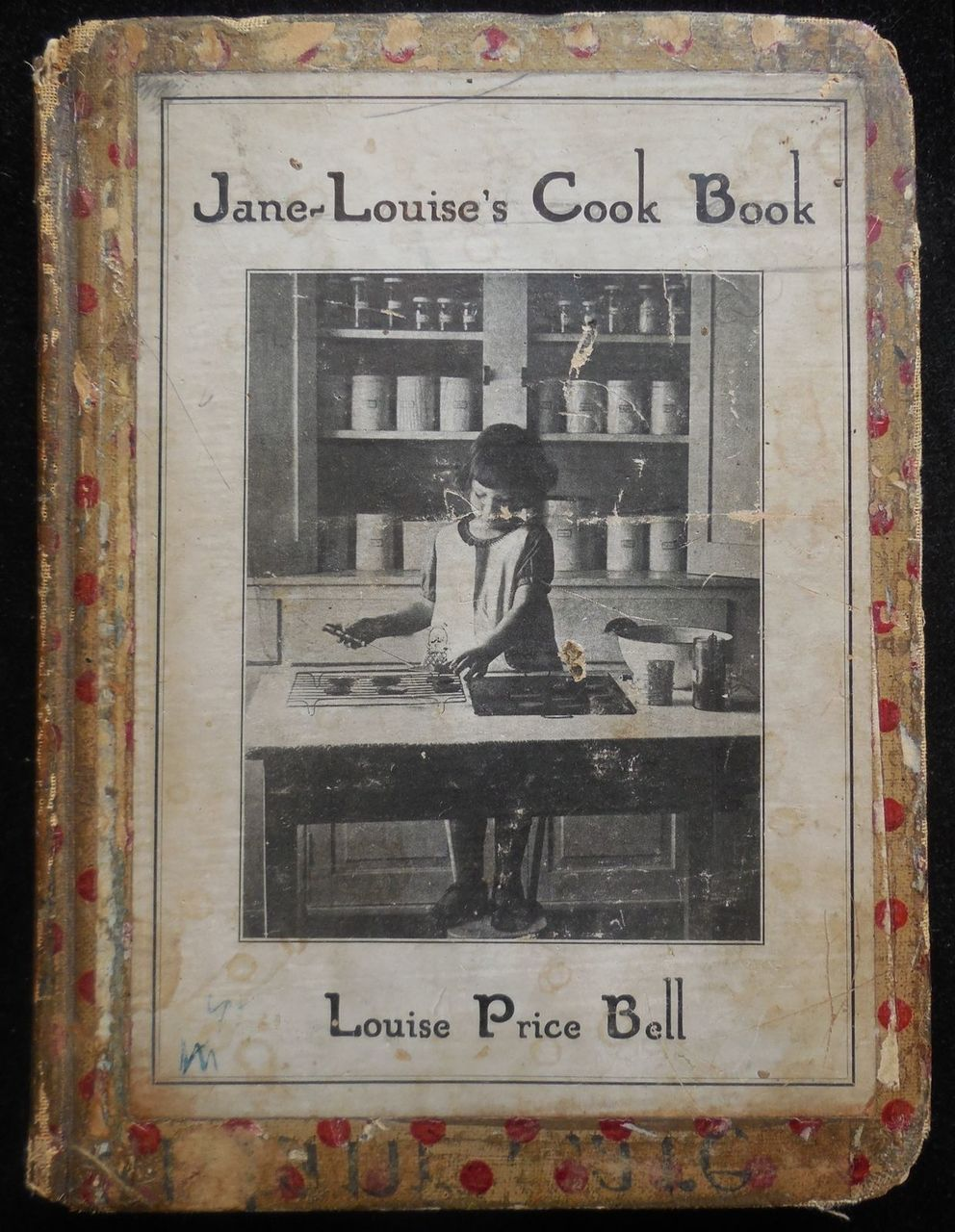 JANE-LOUISE'S COOK BOOK: A COOK BOOK FOR CHILDREN by Louise Price Bell - 1930