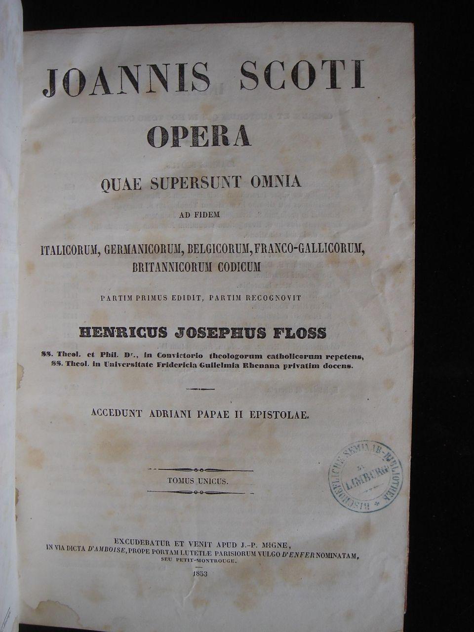 Joannis Scoti Opera Quae Supersunt Omnia - 1853