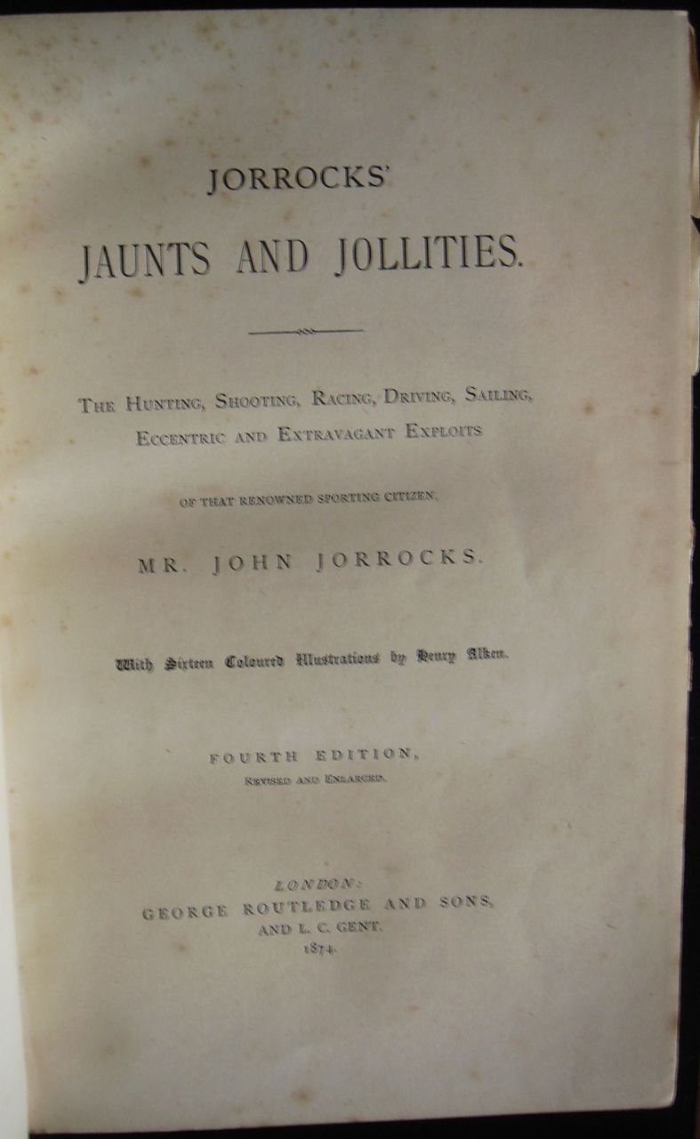 JOHN JORROCKS JAUNTS AND JOLLITIES, by Robert Smith Surtees - 1874