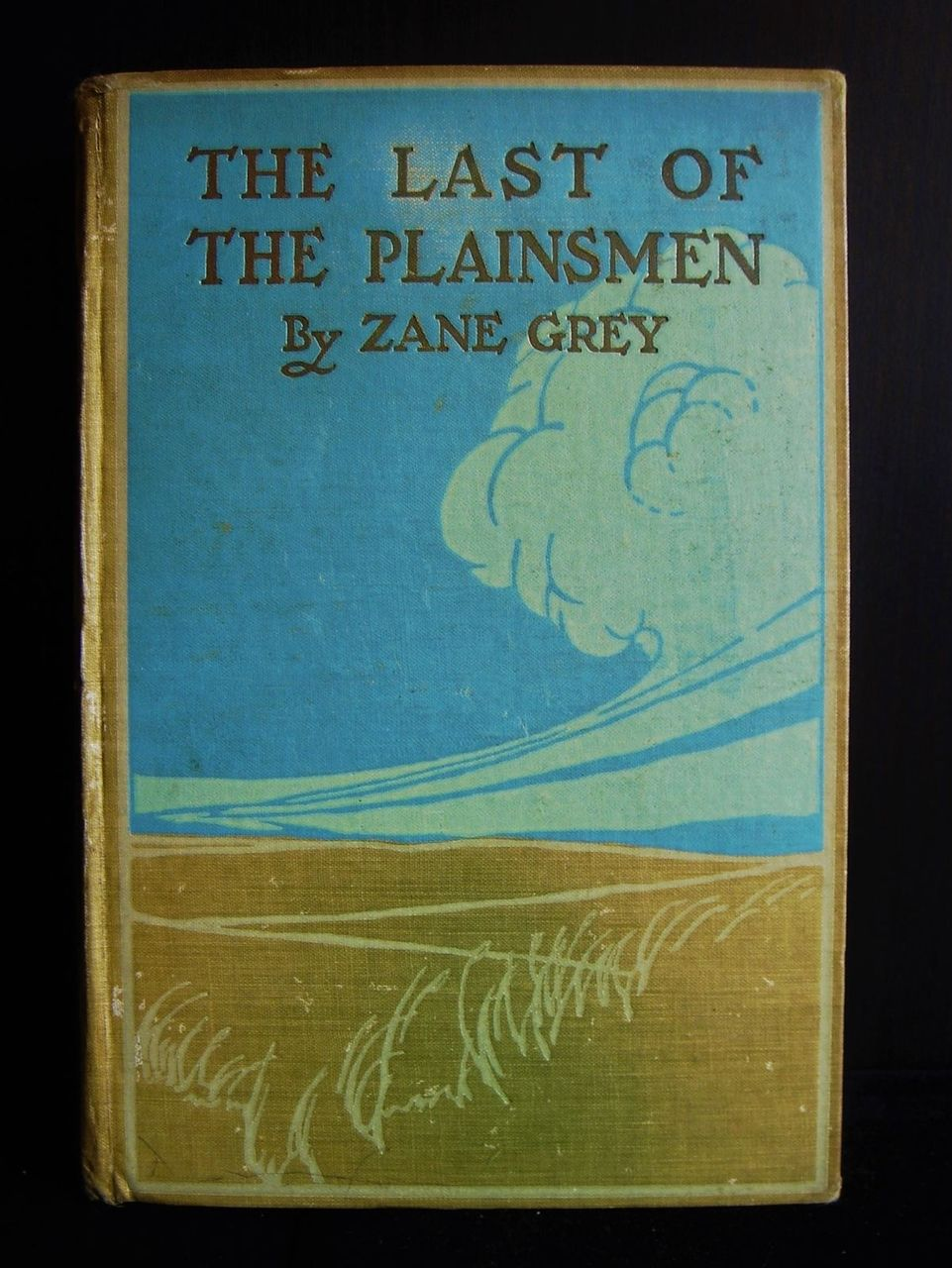 THE LAST OF THE PLAINSMEN, by Zane Grey - 1908 [Unique Signed 1st Ed]