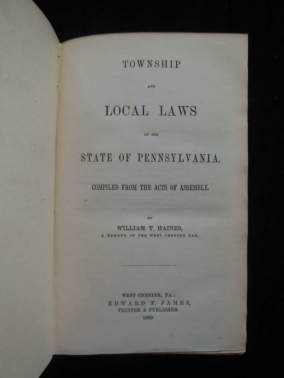 LOCAL LAWS OF PENNSYLVANIA, by William T. Haines - 1860