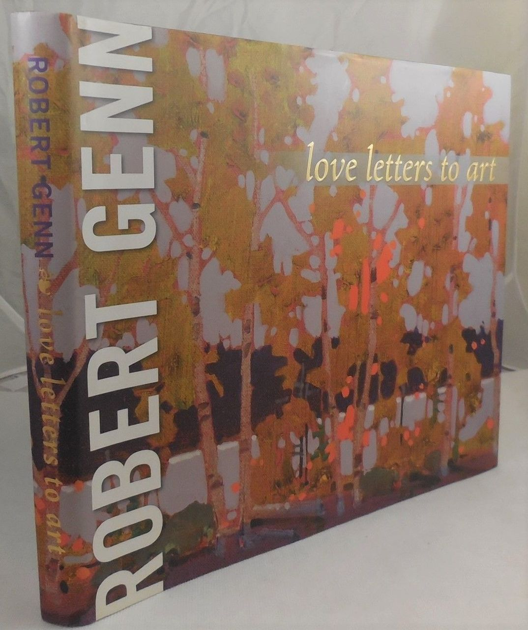 LOVE LETTERS TO ART, by Robert Genn - 2007 Fine Art Process and Analysis