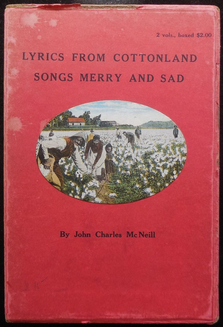 LYRICS FROM COTTONLAND/SONGS MERRY AND SAD, McNeill 1922 Black Americana Songs