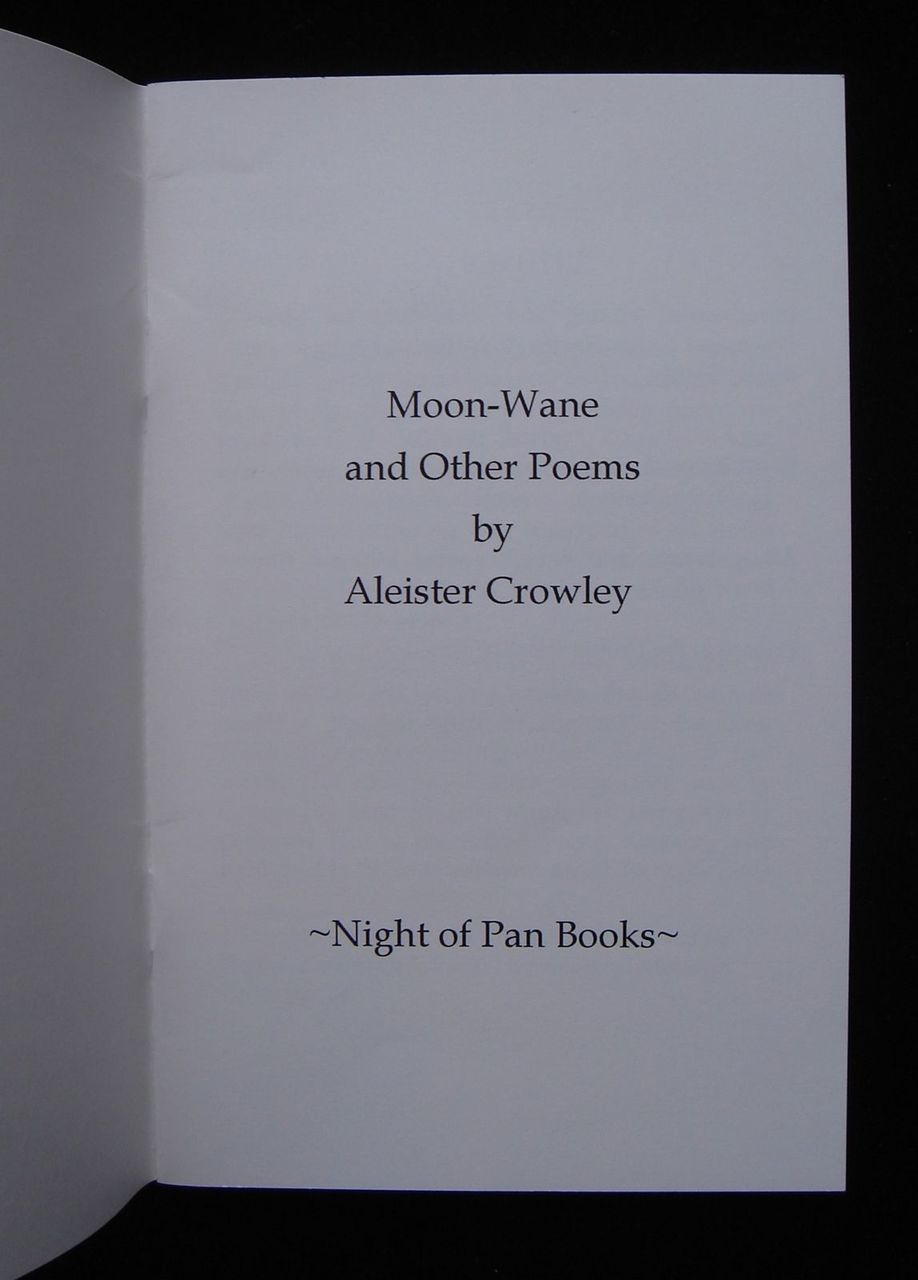 MOON-WANE AND OTHER POEMS, by Aleister Crowley - 2010