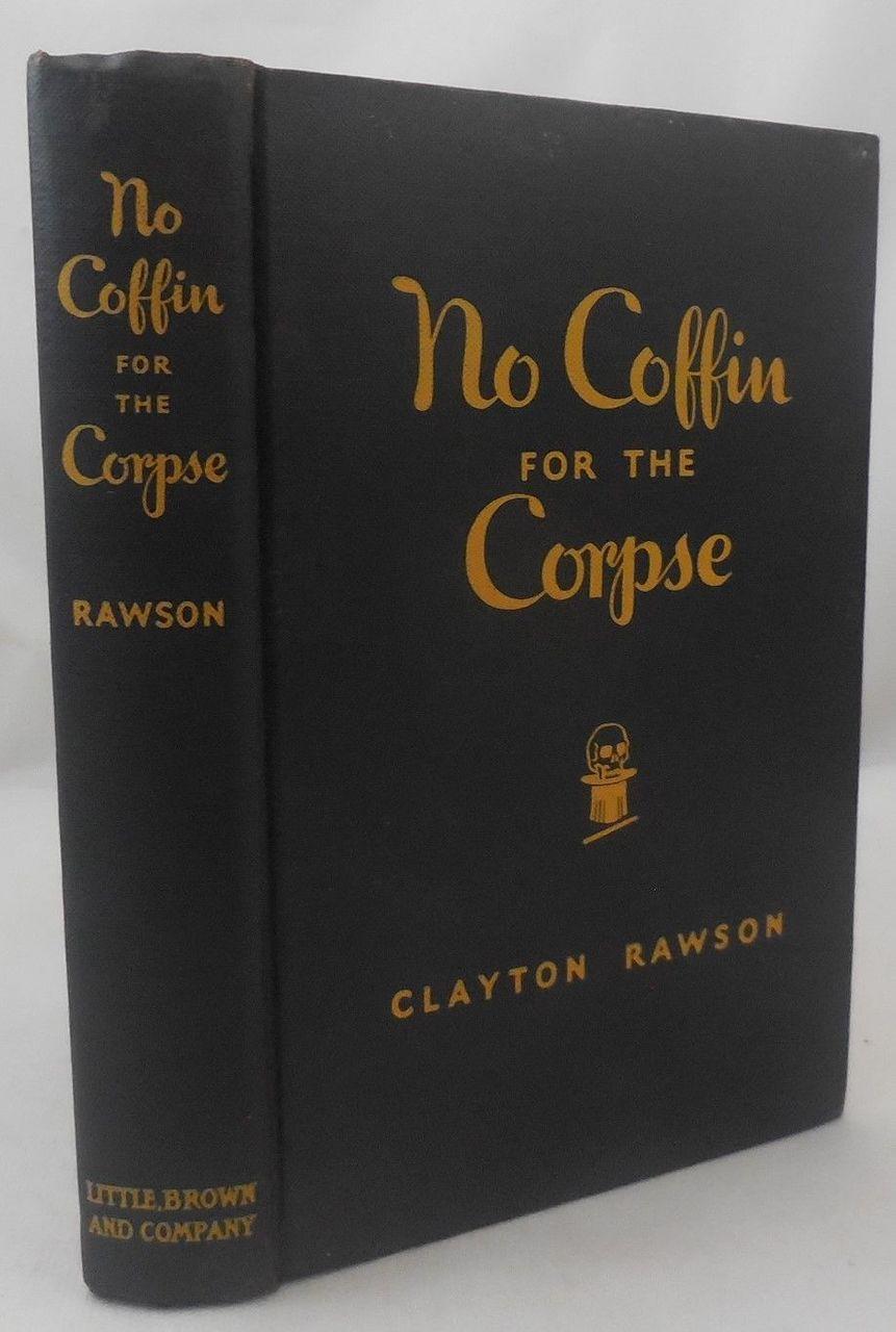 NO COFFIN FOR THE CORPSE, Clayton Rawson - 1942 [1st Ed]