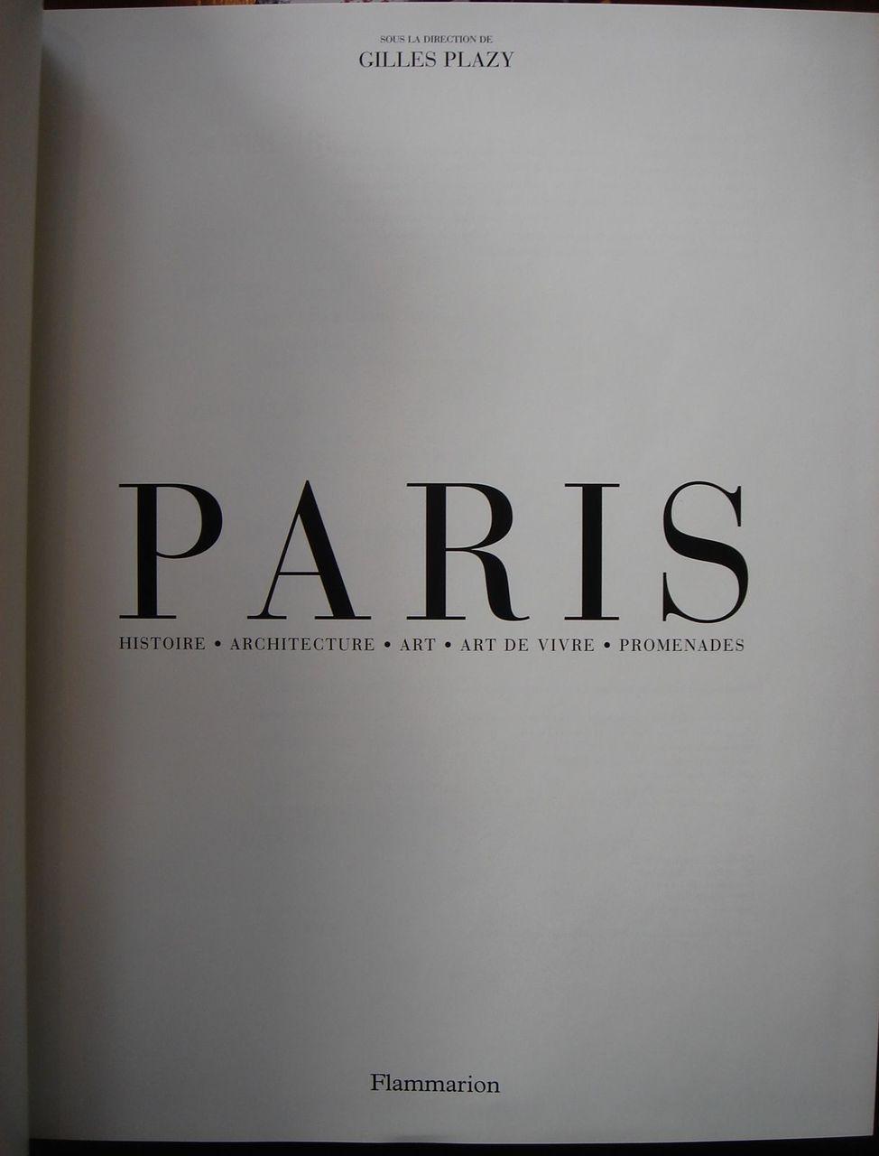 PARIS: HISTORIE, ARCHITECTURE, ART, ART DE VIVRE, PROMENADES 2003 France History