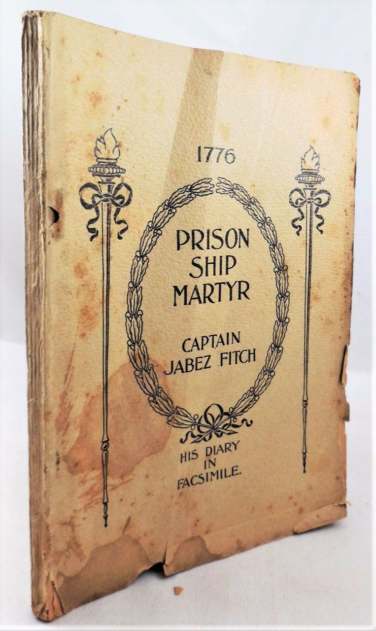 PRISON SHIP MARTYR, CAPT J. FITCH: HIS DIARY - 1897