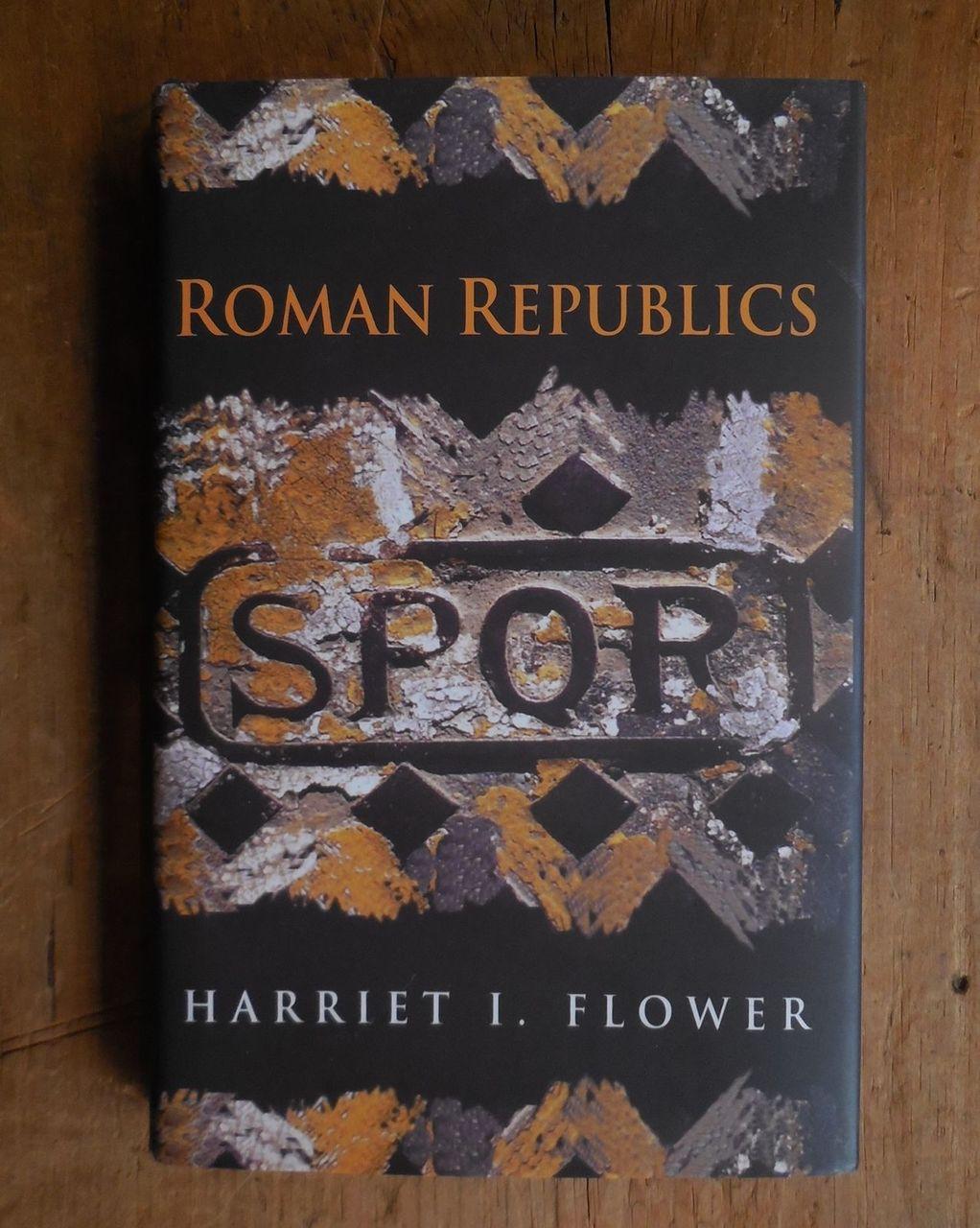 ROMAN REPUBLICS, by Harriet I. Flower - 2009