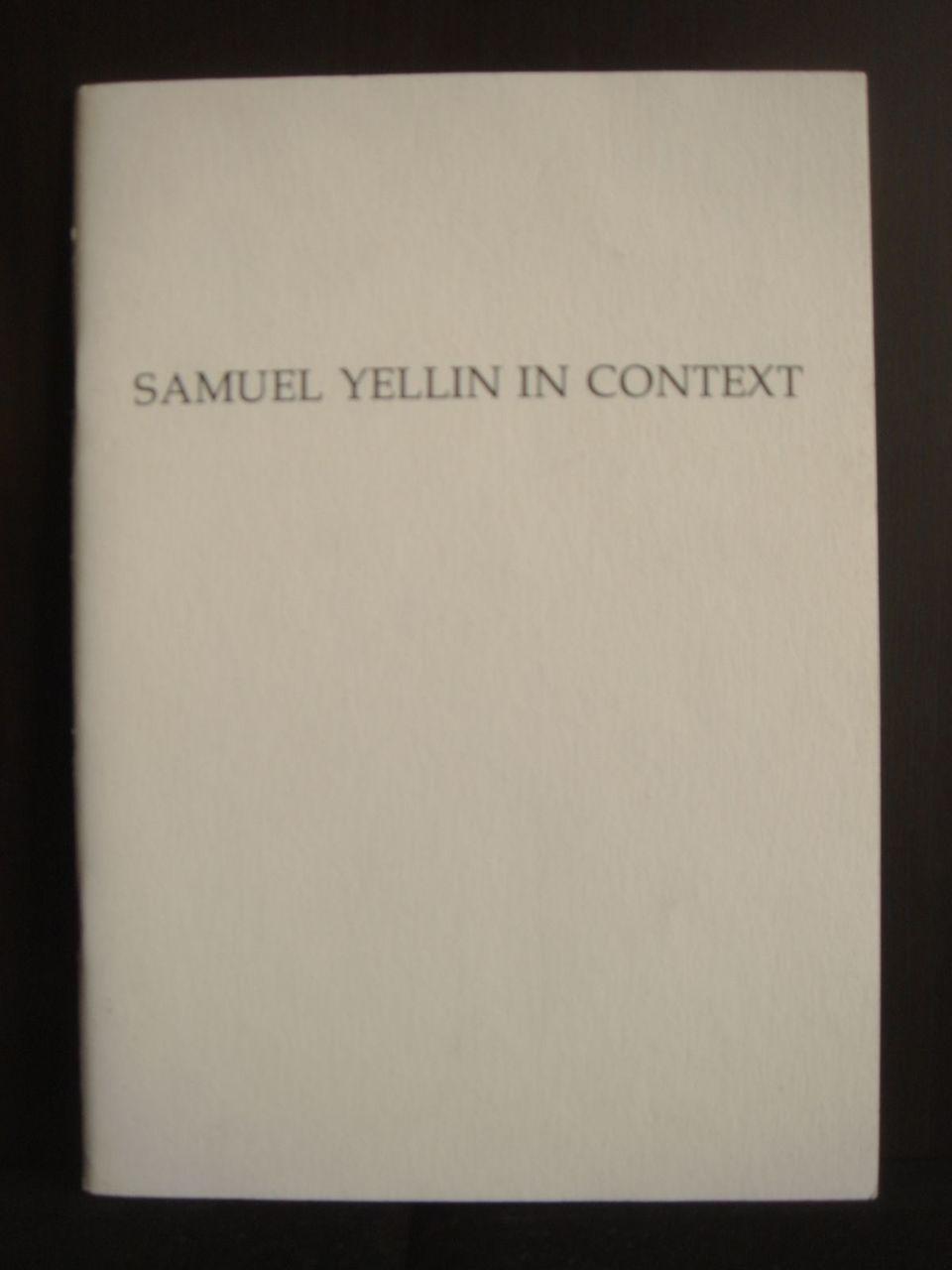 SAMUEL YELLIN IN CONTEXT, by  Richard J. Wattenmaker - 1985