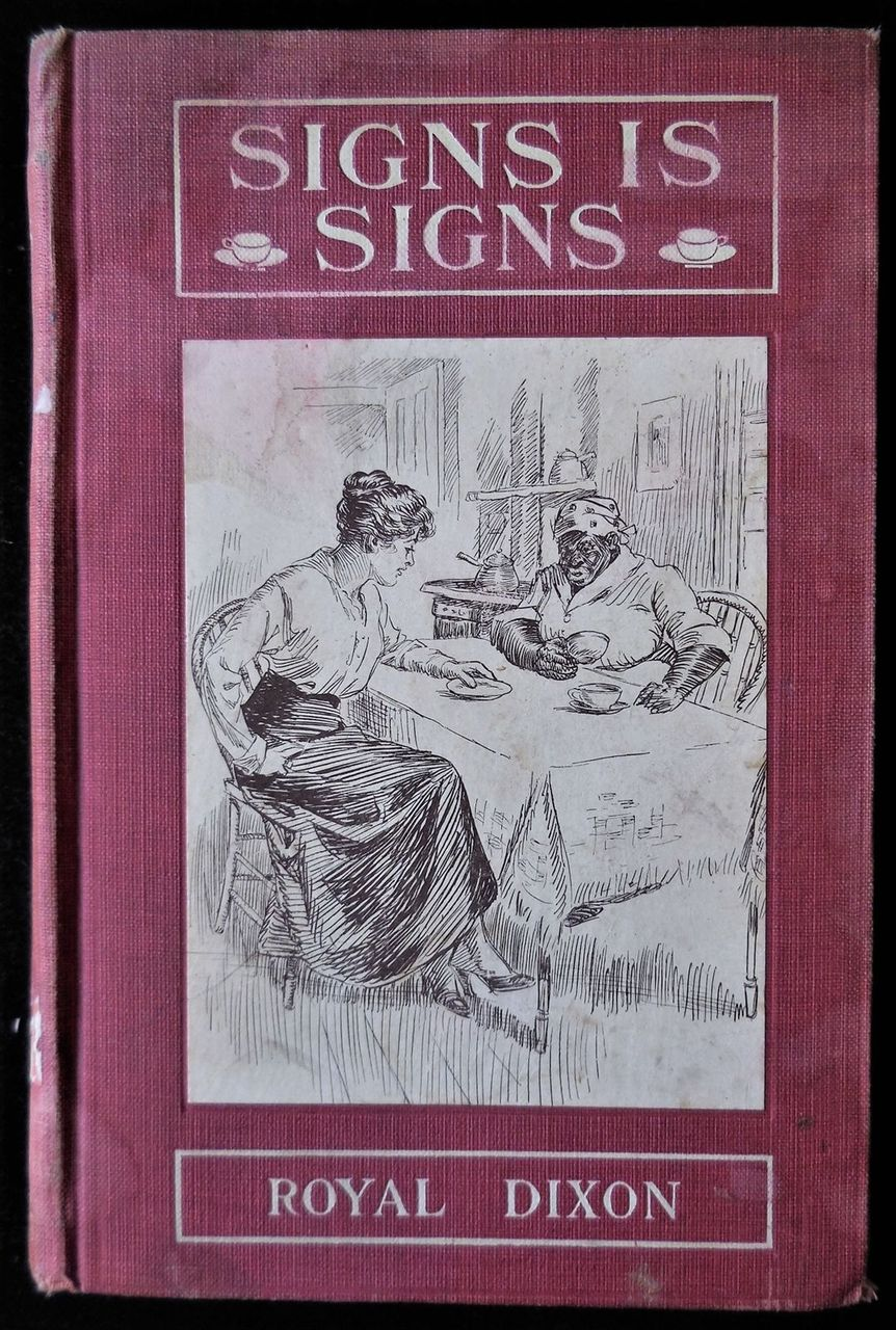 SIGNS IS SIGNS, by Royal Dixon - 1915 [1st Ed]