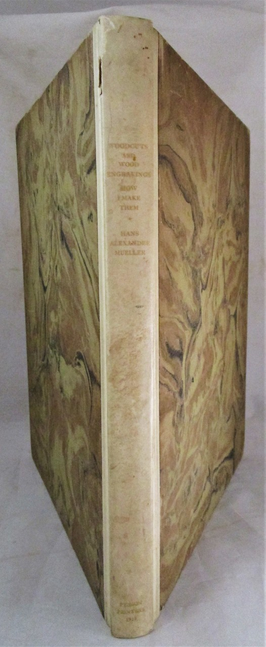 WOODCUTS AND WOOD ENGRAVINGS: HOW I MAKE THEM, by Hans Alexander Mueller - 1939 [Signed Prints, Ltd Ed]