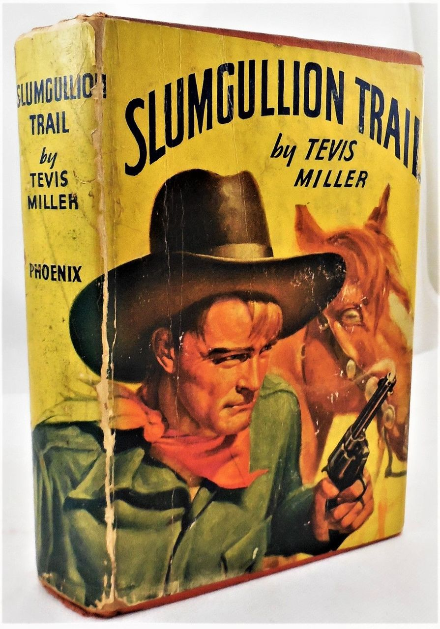 SLUMGULLION TRAIL, by Tevis Miller - 1935