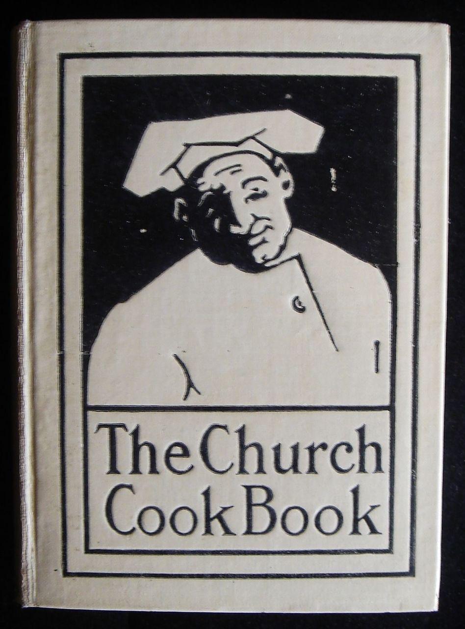 THE CHURCH COOKBOOK - 1908