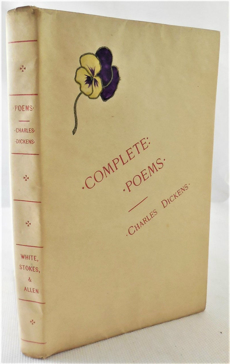 THE COMPLETE POEMS OF CHARLES DICKENS, by Charles Dickens - 1885 [1st Ed]