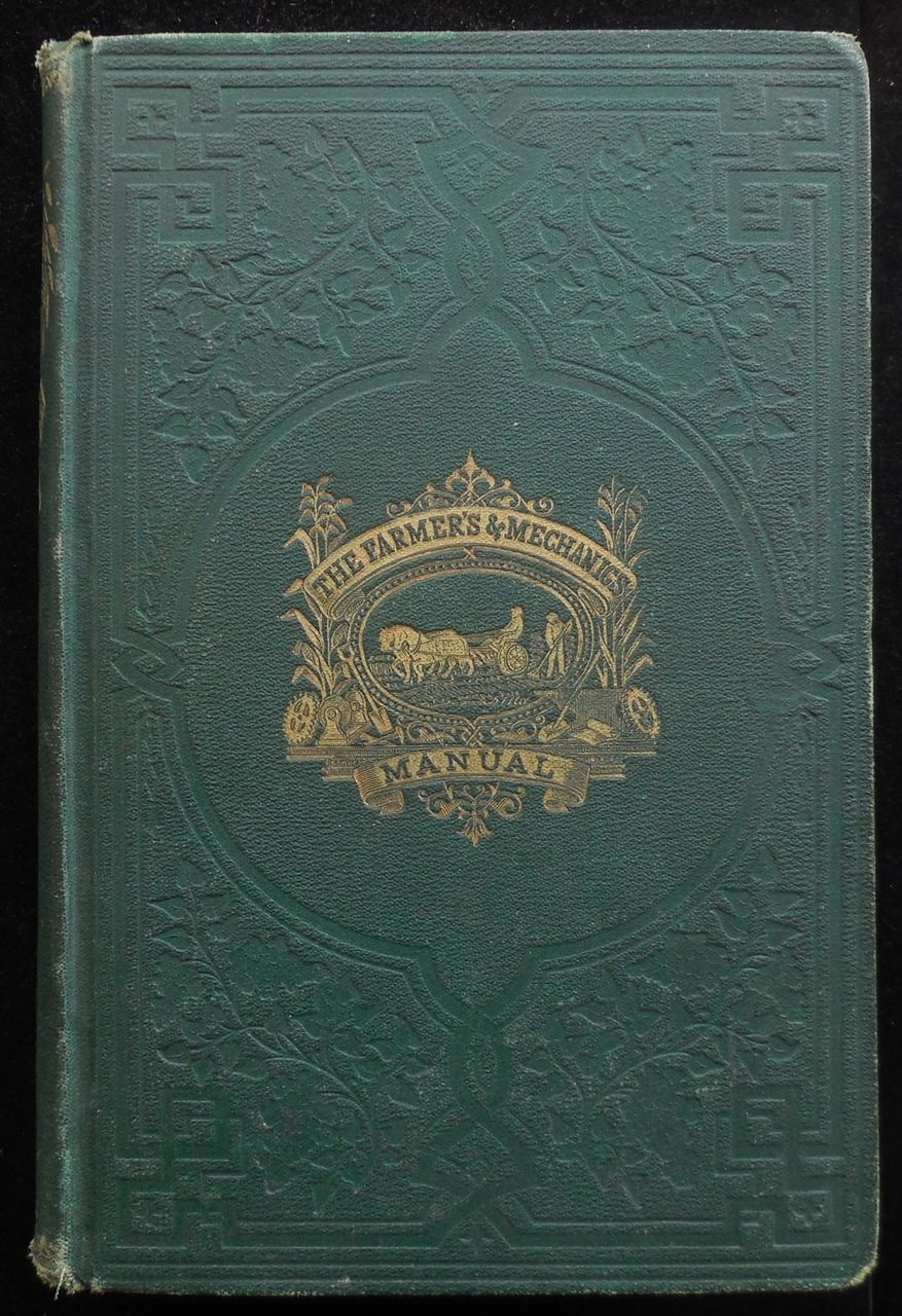 THE FARMERS' AND MECHANICS' MANUAL, by W.S. Courtney - 1868