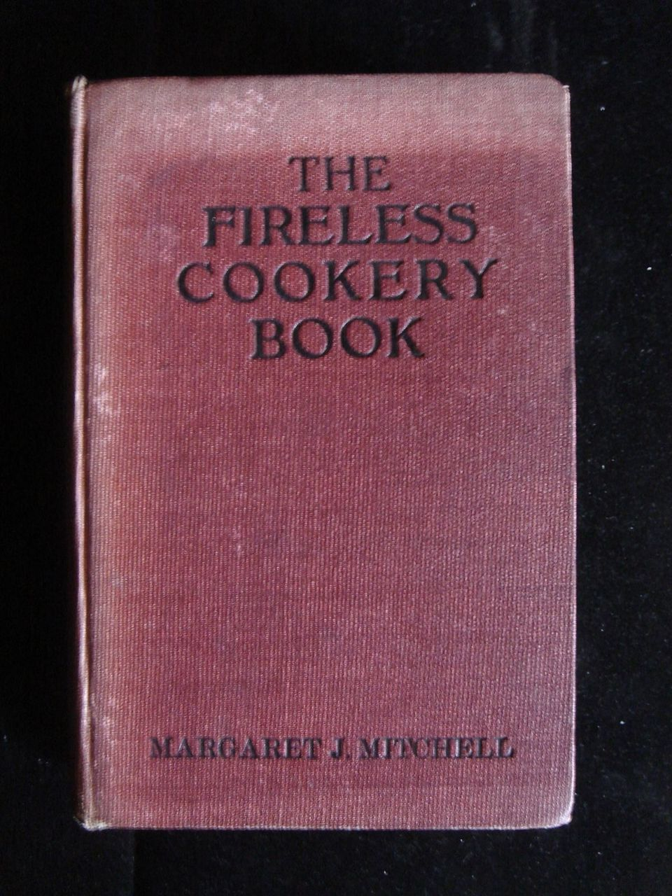 THE FIRELESS COOK BOOK, by Margaret J. Mitchell - 1910