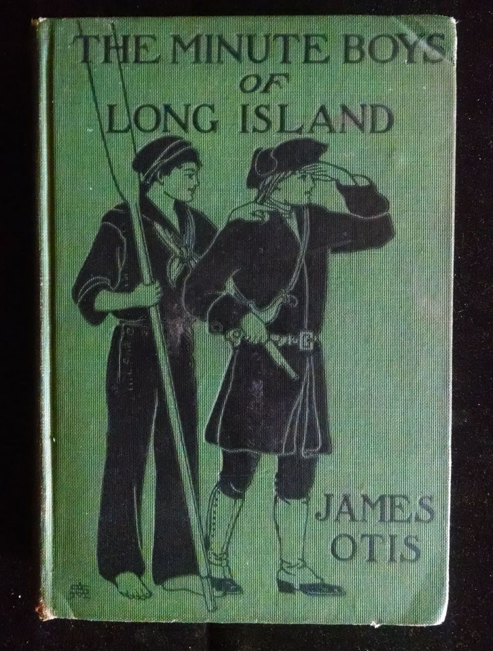 THE MINUTE BOYS OF LONG ISLAND, by Ephraim Lyttle; James Otis - 1908
