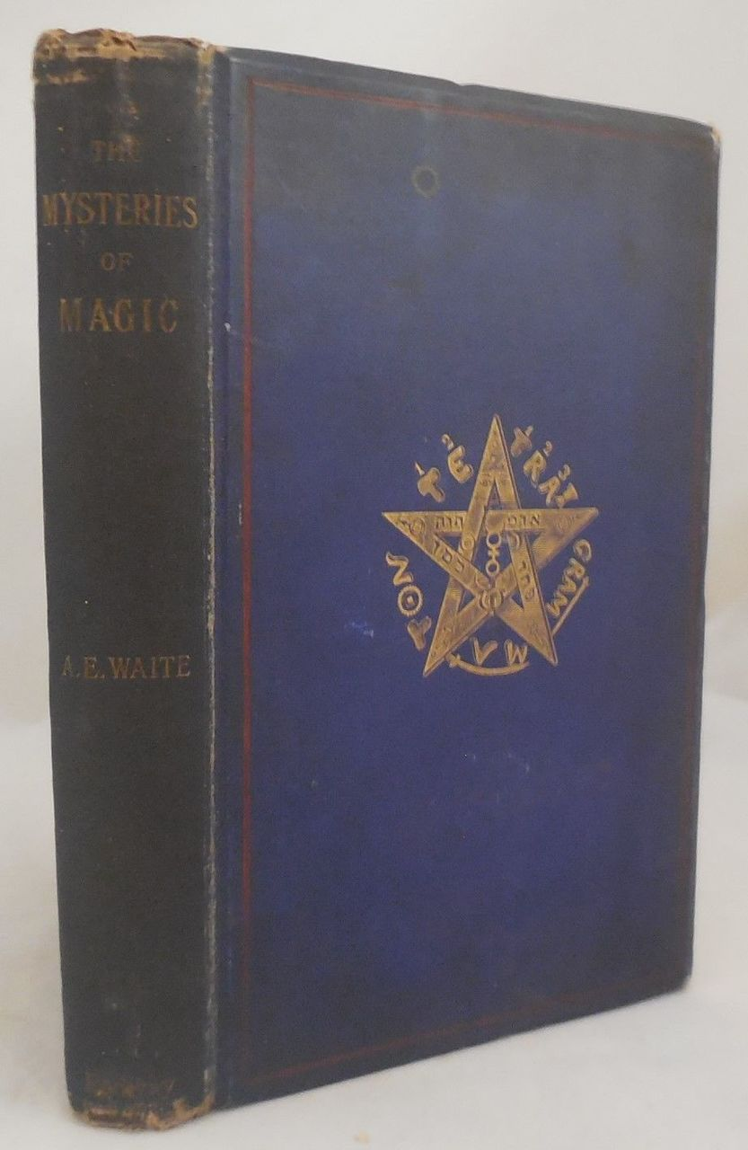 THE MYSTERIES OF MAGIC, by Arthur Edward Waite - 1886 [1st Ed]