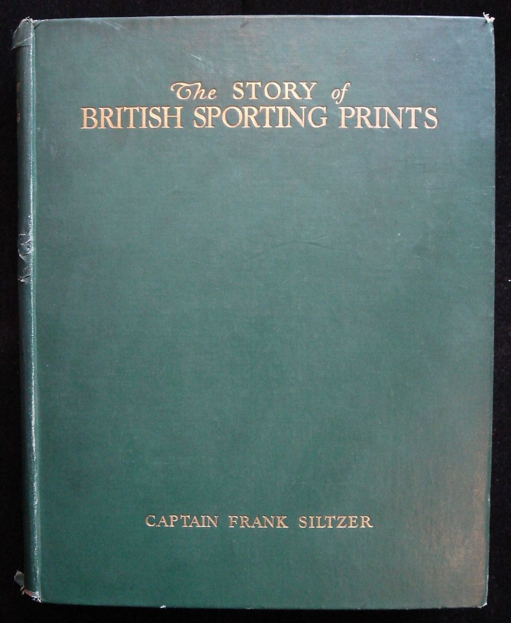 THE STORY OF BRITISH SPORTING PRINTS, by Frank Siltzer - 1929