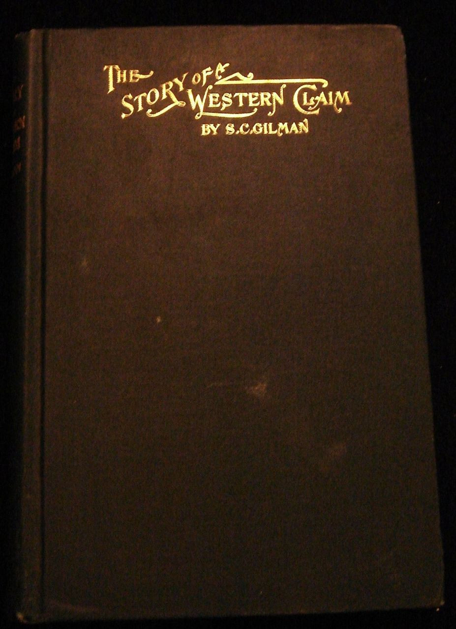 THE STORY OF A WESTERN CLAIM: A TALE OF HOW TWO BOYS SOLVED THE INDIAN QUESTION, by S.C. Gilman - 1893