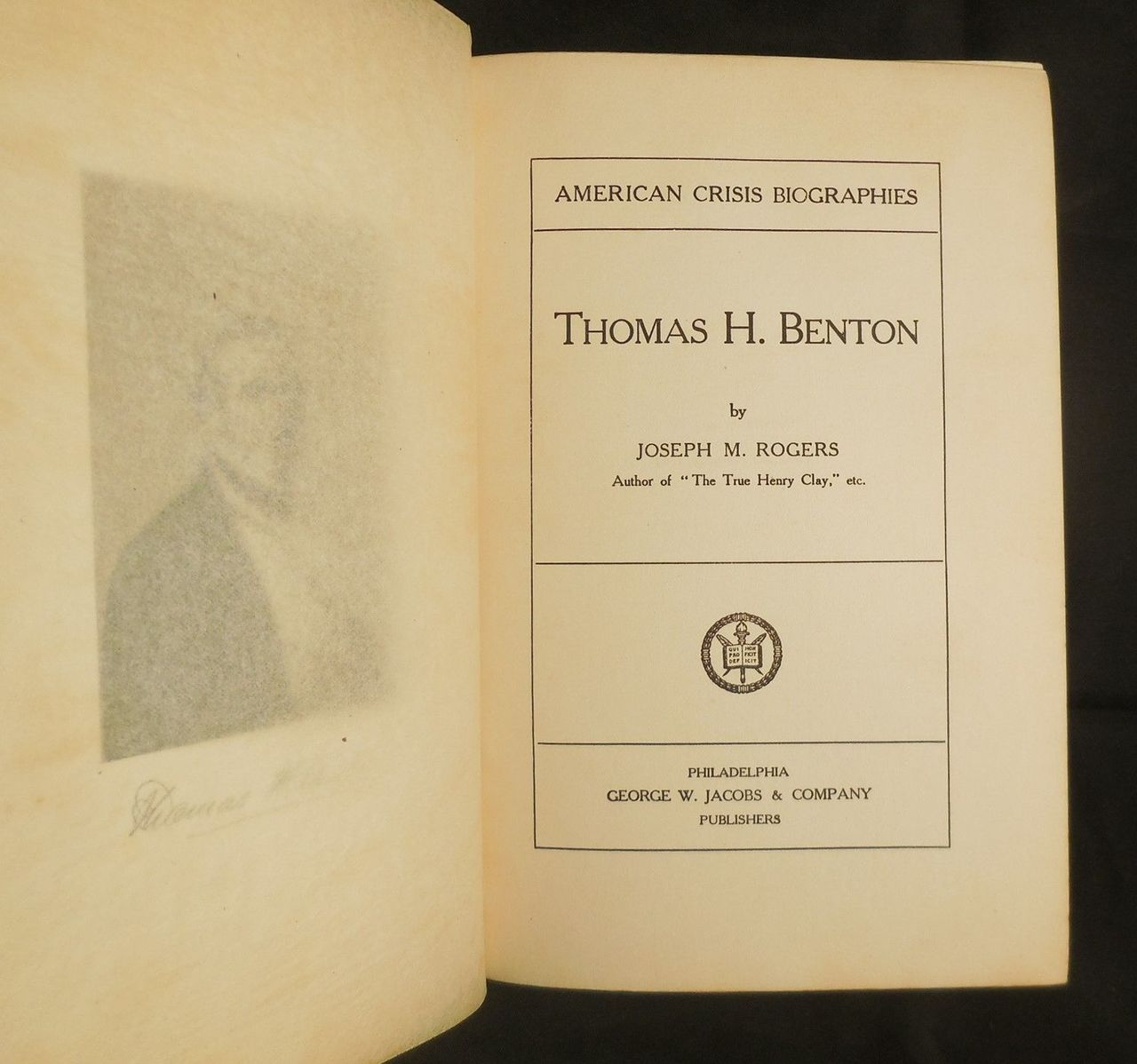THOMAS H. BENTON, by Joseph M. Rogers - 1905 [The American Biographies Crisis]