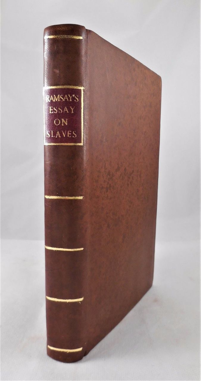 TREATMENT & CONVERSION OF AFRICAN SLAVES...BRITISH COLONIES, by James Ramsay - 1784 [rebound]