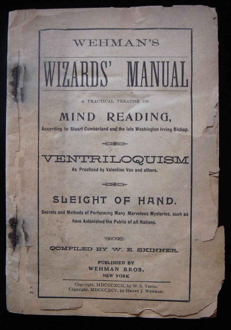 WEHMAN'S WIZARD'S MANUAL: A PRACTICAL TREATISE ON...(stage magic), by W.E. Skinner - 1895
