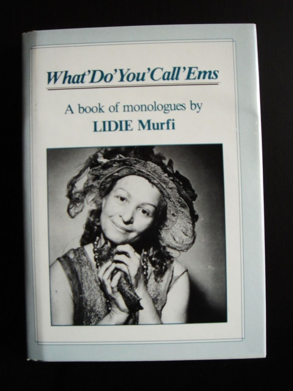 WHAT DO YOU CALL 'EMS: A Book of Monologues, by Lidie Murfi - 1994
