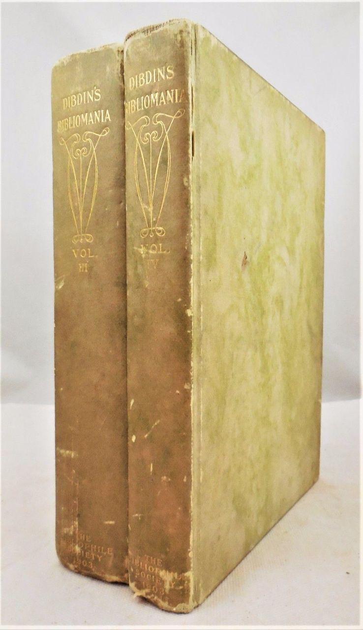 BIBLIOMANIA, or BOOK-MADNESS, by Thomas Frognall Dibdin - 1903 [Ltd Ed, Vs 3 & 4]
