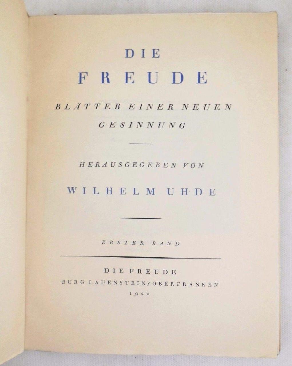 DIE FREUDE: BLATTER EINER NEUEN GESINNUNG, ed by Wilhelm Uhde - 1920 [Ltd 1st Ed]