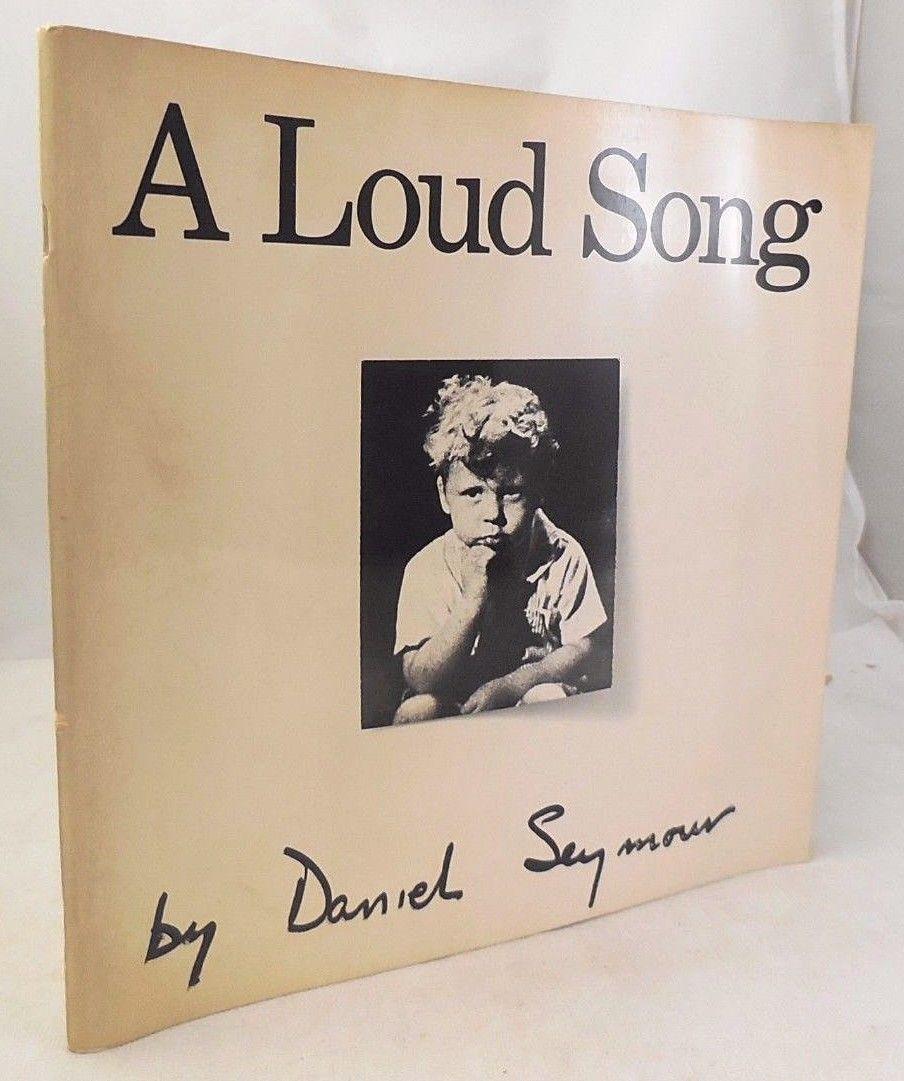 A LOUD SONG, by Daniel Seymour - 1971 [1st Ed]